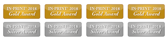 winner of 8 2018 In-Print Awards, 4 gold and 4 silver
